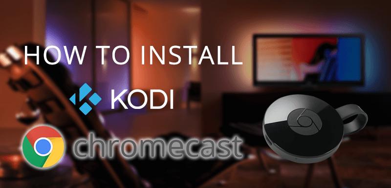install Kodi on Chromecast