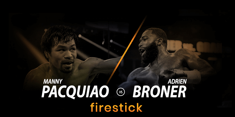 watch manny pacquiao vs adrien broner fire stick