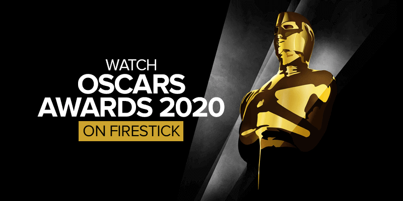Watch Oscars Awards 2020 on Firestick
