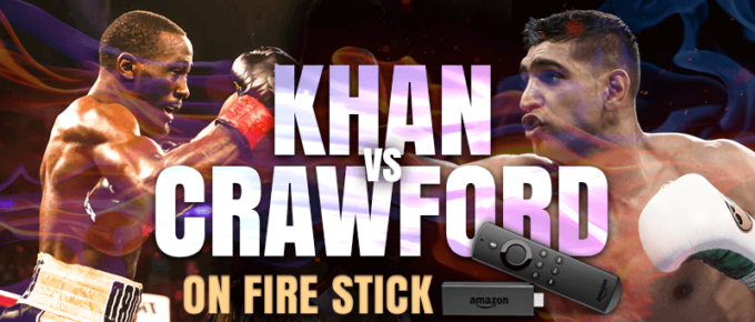 amir khan vs terence crawford on firestick