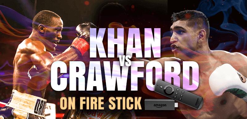 amir khan vs terence crawford on firestick