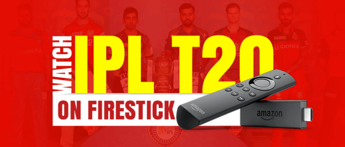 Watch IPL T20 on Firestick