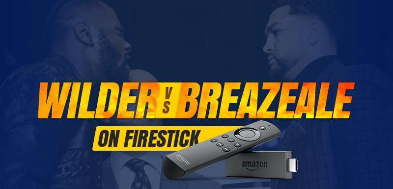 Deontay Wilder vs Dominic Breazeale on FireStick