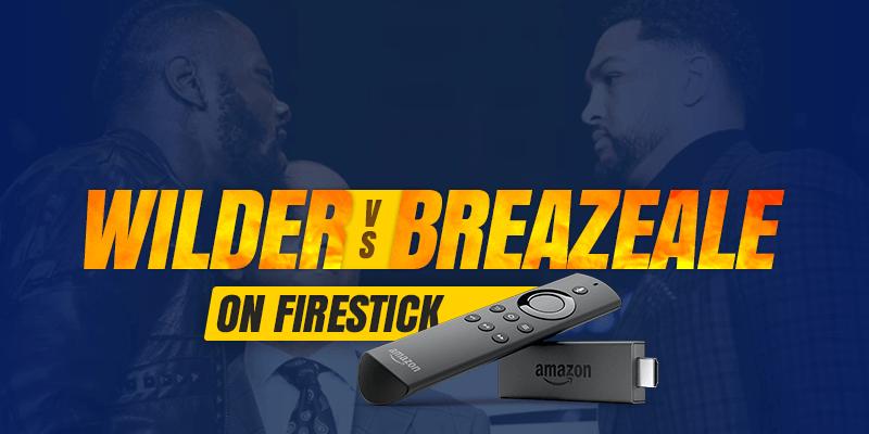Deontay Wilder vs Dominic Breazeale on FireStick