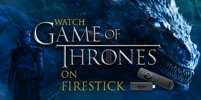 watch games of thrones season 8 on firestick