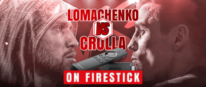 watch vasyl lomachenko vs anthony crolla on fireStick