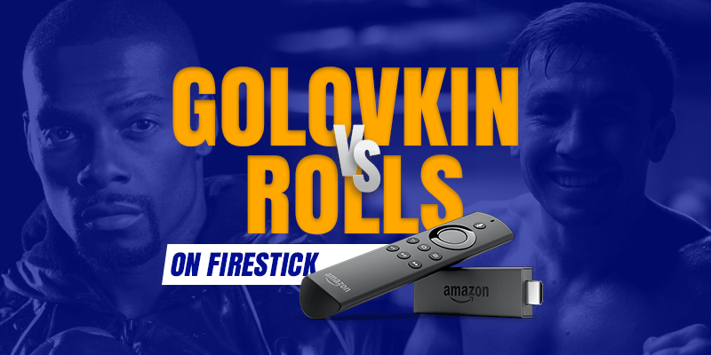 watch gennady golovkin vs. steve rolls on firestick
