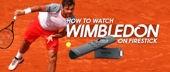 How to watch wimbledon on firestick