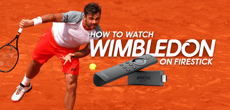 How to watch wimbledon on firestick