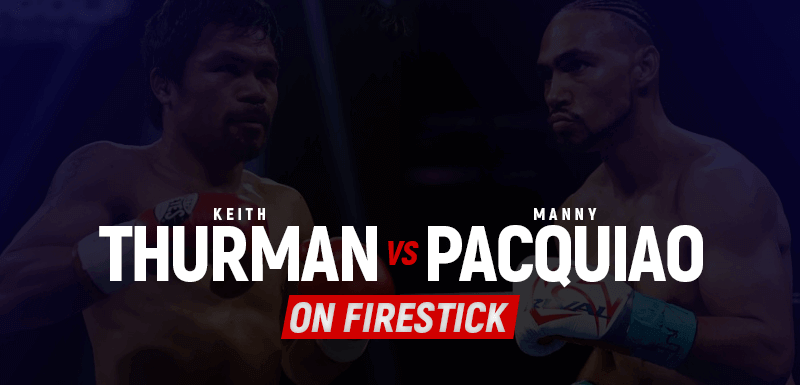 Watch Pacquiao vs Thurman on FireStick