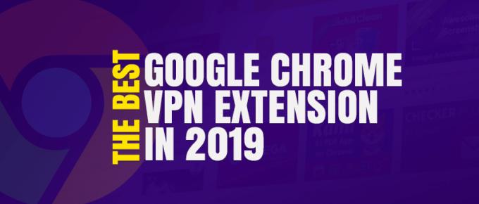 Best Google Chrome VPN Extension