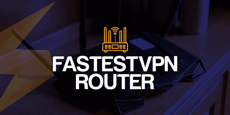 FastestVPN Router FireTVstick