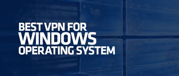 Best VPN for Windows
