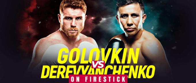 Watch Golovkin vs Derevyanchenko on Firestick