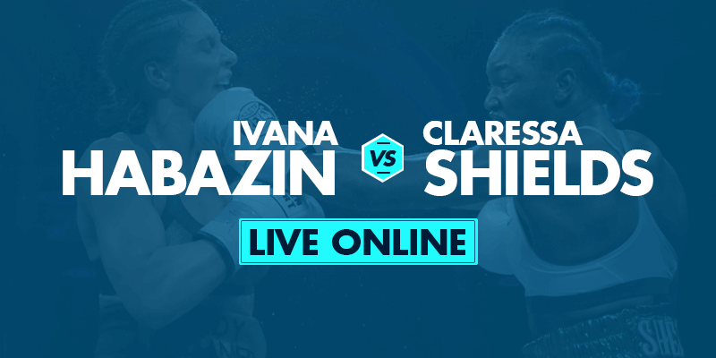 Watch Habazin vs Shields Live Online