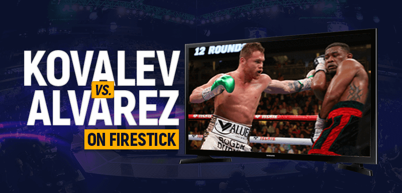 Watch Kovalev vs Alvarez on Firestick