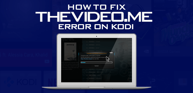 Fix Thevideo.me Pair Error on Kodi