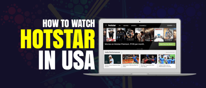 A Guide To Watch Hotstar In USA
