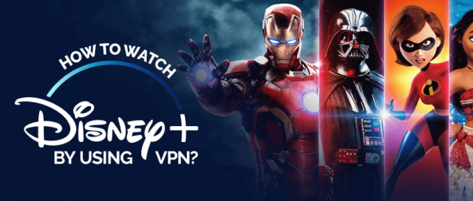 How To Watch Disney Plus By Using VPN