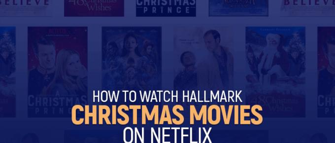 How To Watch Hallmark Christmas Movies On Netflix