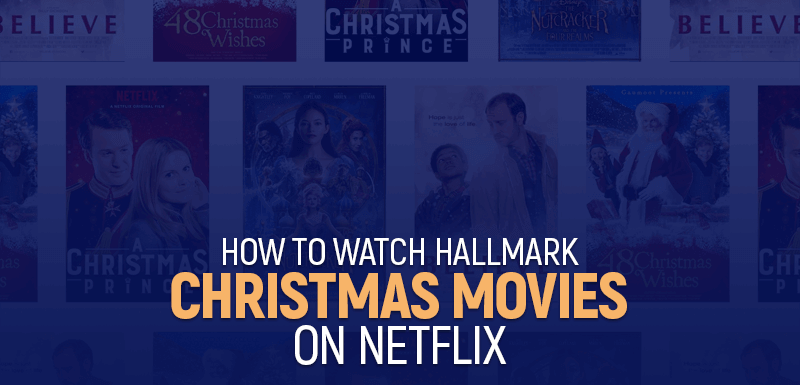 How To Watch Hallmark Christmas Movies On Netflix