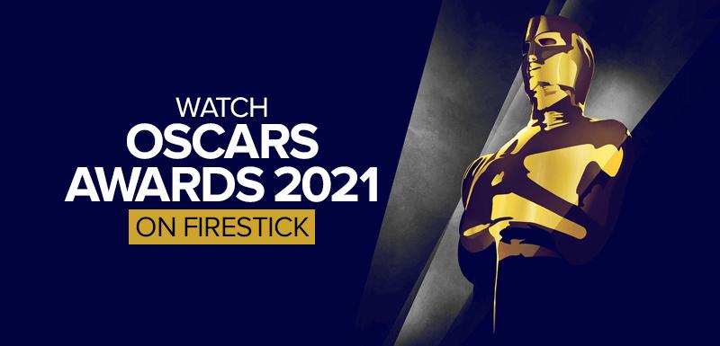 Watch oscars awards 2021 on firestick