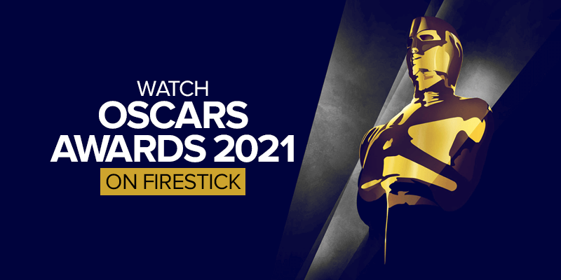 Watch oscars awards 2021 on firestick