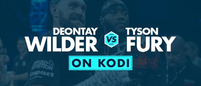 Watch Wilder vs Fury on Kodi