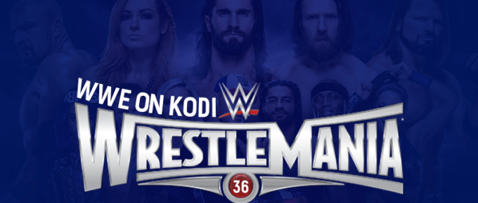 WWE on Kodi - WrestleMania 36