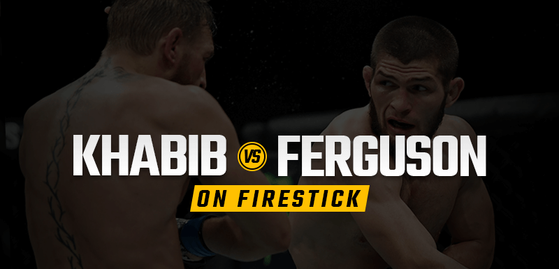 Watch Khabib vs Ferguson on firestick