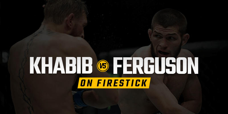 Watch Khabib vs Ferguson on firestick