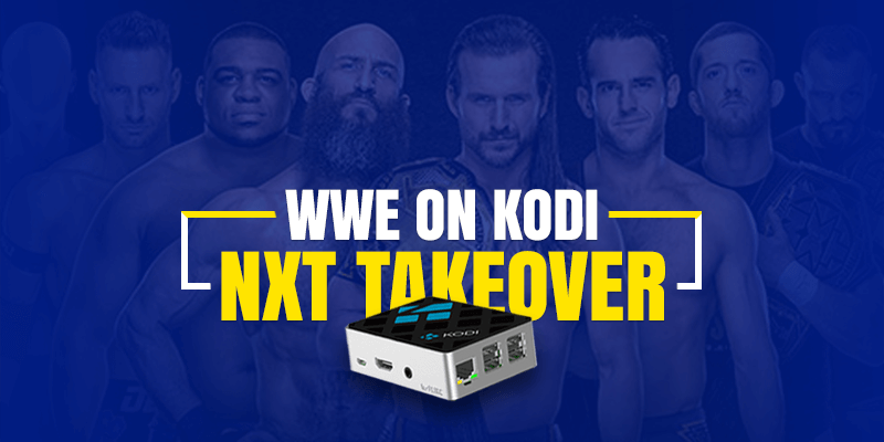 WWE on Kodi - NXT TakeOver