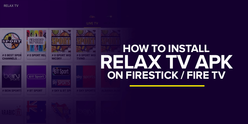 How to Install Relax TV APK on FireStick Fire TV