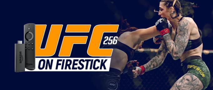 Watch UFC 256 on Firestick