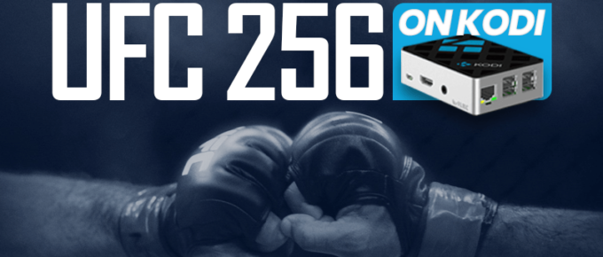Watch UFC 256 on Kodi