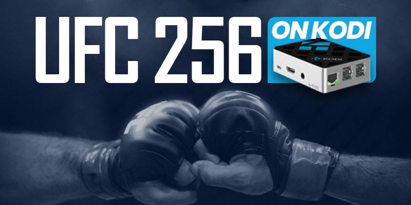 Watch UFC 256 on Kodi