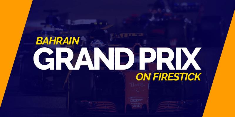 Bahrain Grand Prix On Firestick