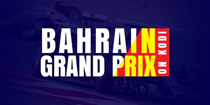 Bahrain Grand Prix On Kodi