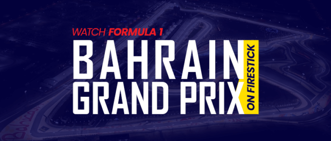Watch Formula 1 Bahrain Grand Prix on Firestick