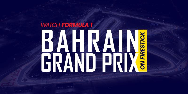 Watch Formula 1 Bahrain Grand Prix on Firestick