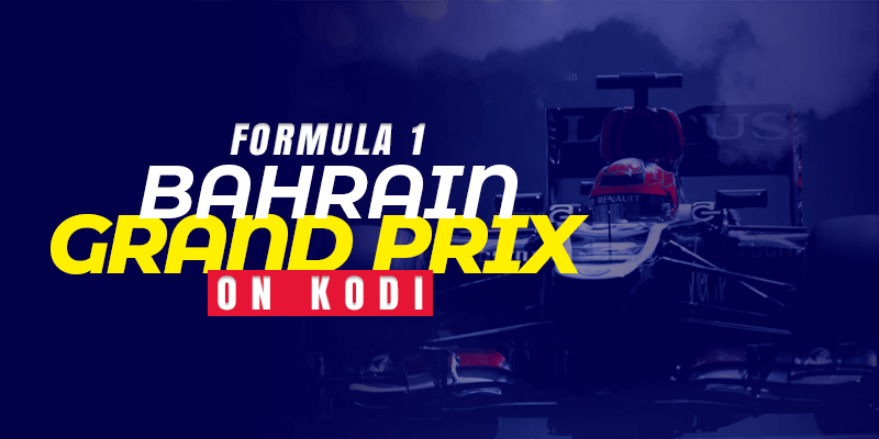 Watch Formula 1 Bahrain Grand Prix on Kodi