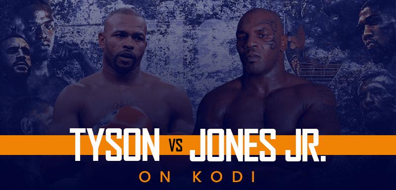 Watch Mike Tyson vs Roy Jones Jr. on Kodi