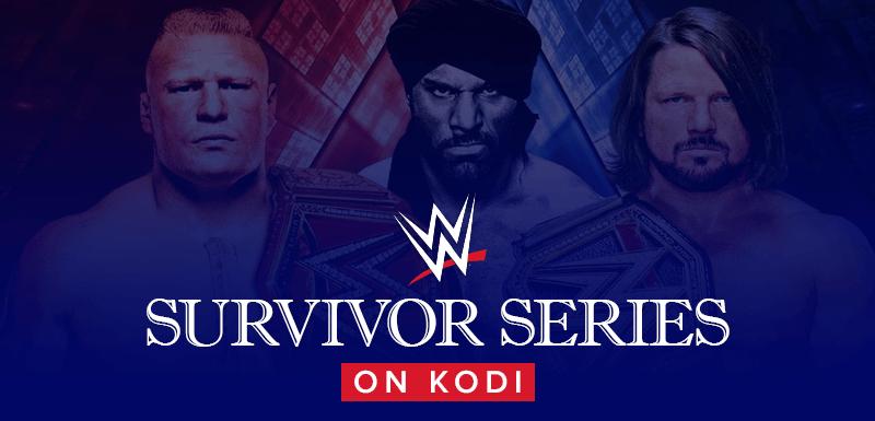 Watch WWE Survivor Series on Kodi