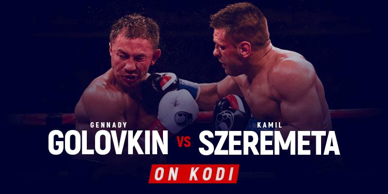 Watch Golovkin vs Szeremeta on Kodi