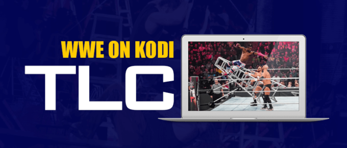 WWE TLC on Kodi