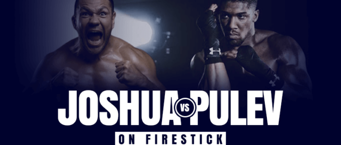 Watch Anthony Joshua vs Kubrat Pulev on Firestick