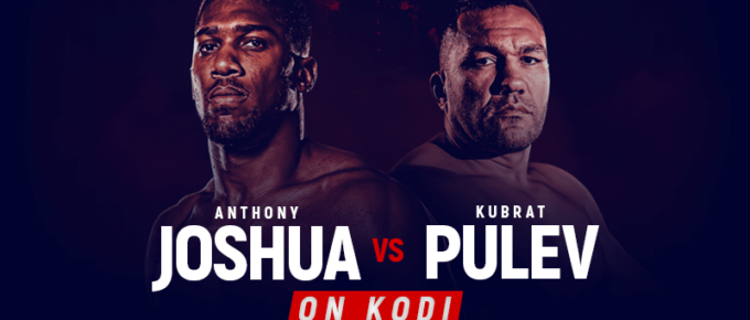 Watch Anthony Joshua vs Kubrat Pulev on Kodi