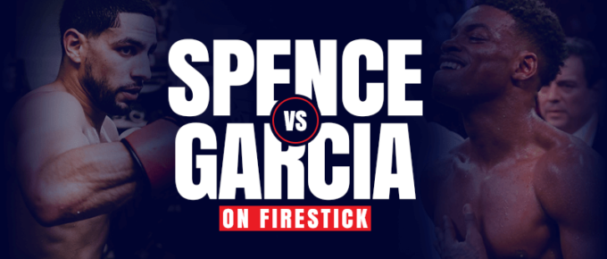 Watch Errol Spence vs Danny Garcia on Firestick