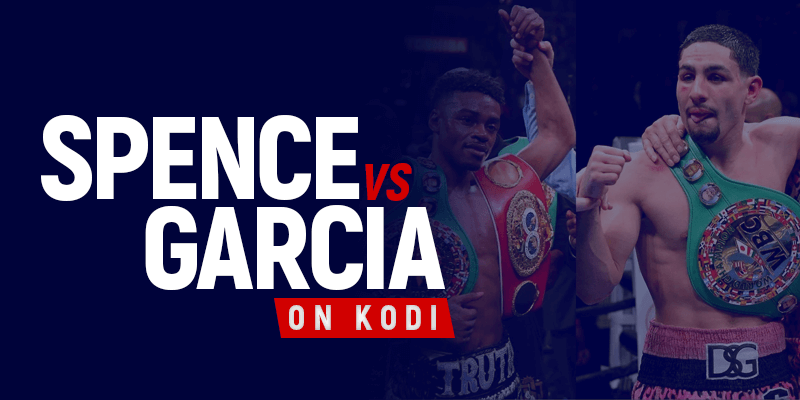 Watch Errol Spence vs Danny Garcia on Kodi