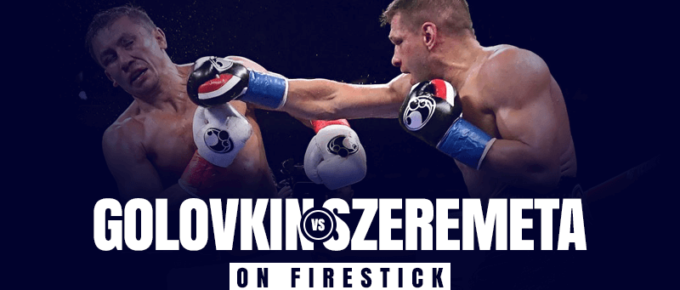 Watch Golovkin vs Szeremeta on Firestick